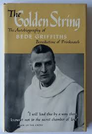 The Golden String The Autobiography of Bede Griffiths